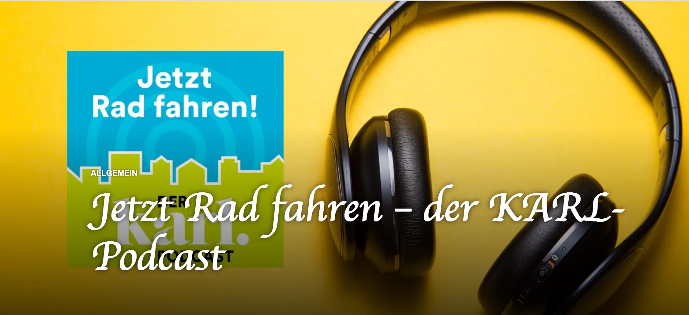 Jetzt Radfahren - Der KARL Podcast